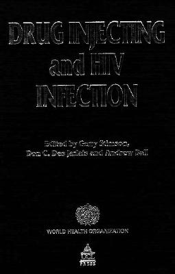 Drug Injecting and HIV Infection - Stimson, Gerry V (Editor), and Ball, Andrew (Editor), and Des Jarlais, Don C (Editor)