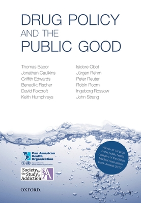 Drug Policy and the Public Good - Babor, Thomas F, Professor