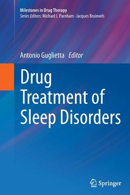 Drug Treatment of Sleep Disorders - Guglietta, Antonio, M.D., Ph.D. (Editor)