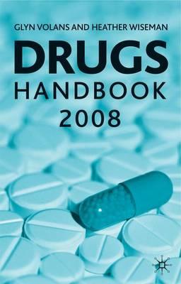 Drugs Handbook - Volans, Glyn N., and Wiseman, Heather M.