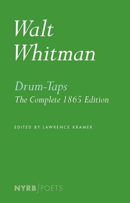 Drum-Taps - Kramer, Lawrence, and Whitman, Walt