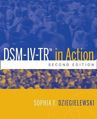 DSM-IV-TR in Action - Dziegielewski, Sophia F, PhD, Lcsw