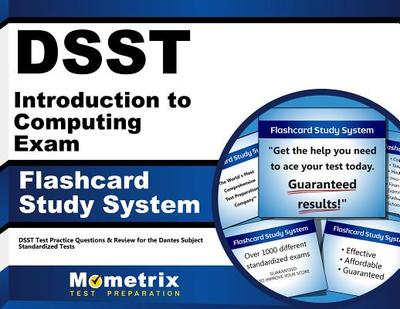 Dsst Introduction to Computing Exam Flashcard Study System: Dsst Test Practice Questions & Review for the Dantes Subject Standardized Tests - Editor-Dsst Exam Secrets