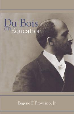 Du Bois on Education - Provenzo, Eugene F, Jr. (Editor)