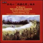 Du Ming-xin: Ten Xinjiang Dances