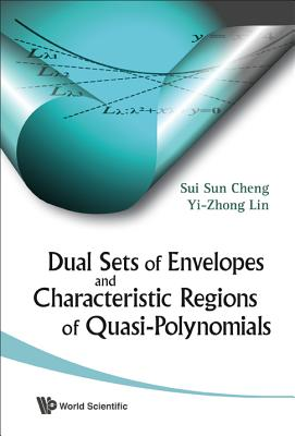 Dual Sets of Envelopes and Characteristic Regions of Quasi-Polynomials - Cheng, Sui Sun