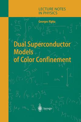 Dual Superconductor Models of Color Confinement - Ripka, Georges