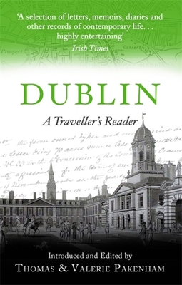 Dublin: A Traveller's Reader - Pakenham, Thomas, and Pakenham, Valerie