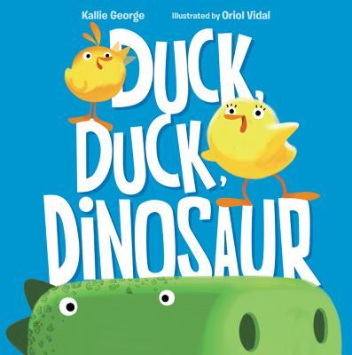 Duck, Duck, Dinosaur - George, Kallie