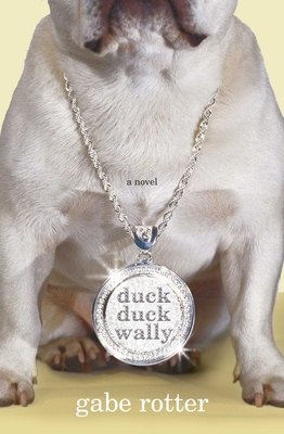 Duck Duck Wally - Rotter, Gabe