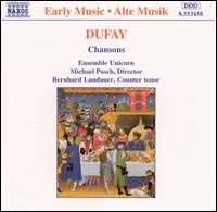Dufay: Chansons - Bernhard Landauer (counter tenor); Ensemble Unicorn; Michael Posch (conductor)