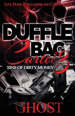 Duffle Bag Cartel 3: Sins of Dirty Money - Ghost