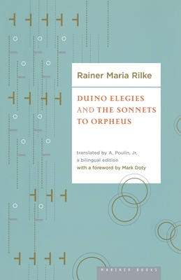 Duino Elegies and the Sonnets of Orpheus - Rilke, Rainer Maria, and Poulin, A (Translated by), and Doty, Mark (Foreword by)
