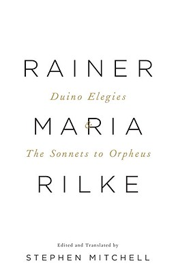 Duino Elegies & the Sonnets to Orpheus: A Dual-Language Edition - Rilke, Rainer Maria, and Mitchell, Stephen (Translated by)