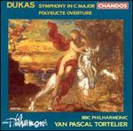 Dukas: Symphony in C major; Polyeucte Overture