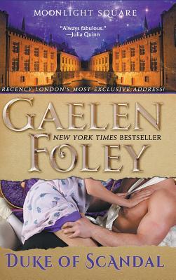 Duke of Scandal (Moonlight Square, Book 1) - Foley, Gaelen