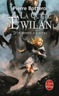 D'Un Monde A L'Autre (La Quete D'Ewilan, Tome 1) - Bottero, Pierre