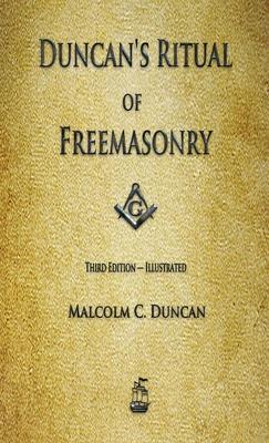 Duncan's Ritual of Freemasonry - Duncan, Malcolm C