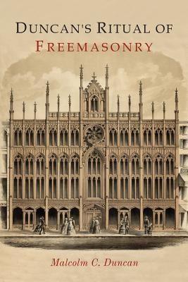 Duncan's Ritual of Freemasonry - Duncan, Malcolm