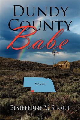 Dundy County Babe - Stout, Elsieferne V
