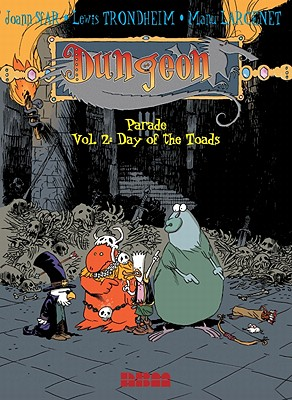 Dungeon Parade Vol.2: Day of the Toads - Trondheim, Lewis, and Sfar, Joann, and Larcenet, Manu