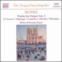 Dupré: Works for Organ, Vol. 2 - Robert Delcamp (organ)