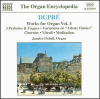 Dupré: Works for Organ, Vol. 4 - Janette Fishell (organ)