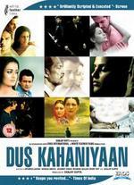 Dus Kahaniyaan - Apoorva Lakhia; Hansal Mehta; Jasmeet Dhodi; Meghna Gulzar; Rohit Roy; Sanjay Gupta