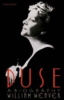 Duse: A Biography - Weaver, William