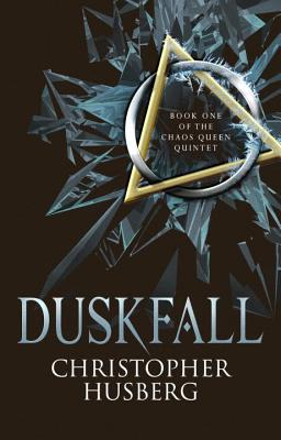 Duskfall: Book One of the Chaos Queen Quintet - Husberg, Christopher B.
