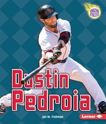 Dustin Pedroia - Fishman, Jon M