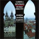 Dvorák, Janácek, Martinu: Songs