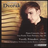 Dvorák: Piano Concerto, Op. 33; Poetic Tone Pictures, Op. 85 - Vassily Primakov (piano); Odense Symphony Orchestra; Justin Brown (conductor)