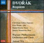 Dvorák: Requiem - Christiane Libor (soprano); Daniel Kirch (tenor); Ewa Wolak (alto); Janusz Monarcha (bass);...