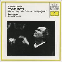 Dvorák: Stabat Mater - Anna Reynolds (contralto); Edith Mathis (soprano); Elmar Schloter (organ); John Shirley-Quirk (bass); Wieslaw Ochman (tenor); Bavarian Radio Chorus (choir, chorus); Rafael Kubelik (conductor)