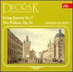 Dvor�k: String Quartet No. 3; Waltzes, Op. 54