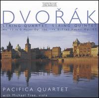 Dvor�k: String Quartet, Op. 106; String Quintet, Op. 97 - Michael Tree (viola); Pacifica Quartet