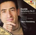 Dvorák: Symphony No. 8; The Wild Dove; The Noon Witch
