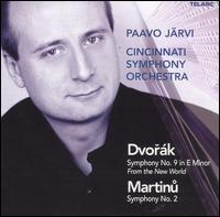 """Dvorák: Symphony No. 9 """"From the New World""""; Martinu: Symphony No. 2 - Christopher Philpotts (horn); Cincinnati Symphony Orchestra; Paavo Järvi (conductor)"""