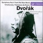 Dvor�k: Symphony No. 9; Tchaikovsky: Francesca da Rimini