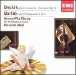 Dvorák: Violin Concerto; Romance; Bartók: Violin Rhapsodies Nos. 1 & 2