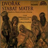 Dvorak: Stabat Mater - Gabriela Benacková (soprano); Jan-Hendrik Rootering (bass); Ortrun Wenkel (contralto); Peter Dvorsky (tenor);...