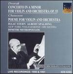 Dvorak: Violin Concerto, Op. 53 / Chausson: Poeme for violin & orchestra