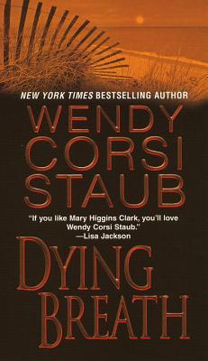 Dying Breath - Staub, Wendy Corsi