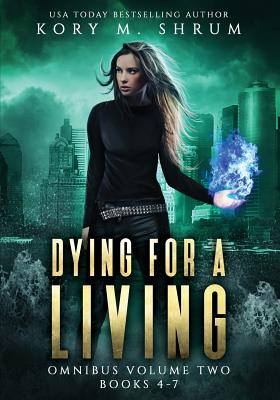 Dying for a Living Omnibus Volume 2: Dying for a Living Books 4-7 - Shrum, Kory M