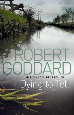 Dying To Tell - Goddard, Robert