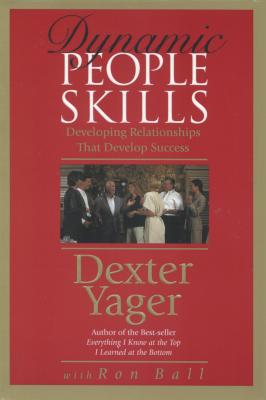Dynamic People Skills - Yager, Dexter, and Ball, Ron