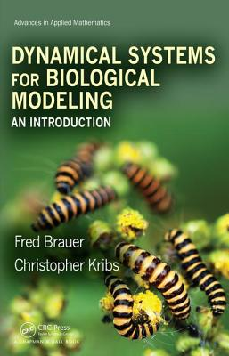 Dynamical Systems for Biological Modeling: An Introduction - Brauer, Fred