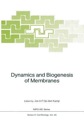 Dynamics and Biogenesis of Membranes - Kamp, Josef A F Op Den (Editor)
