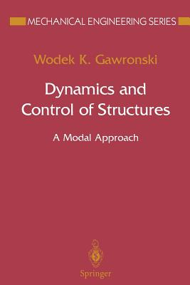 Dynamics and Control of Structures: A Modal Approach - Gawronski, Wodek K